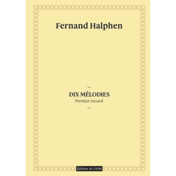Fernand Halphen - Dix melodies (1er recueil)
