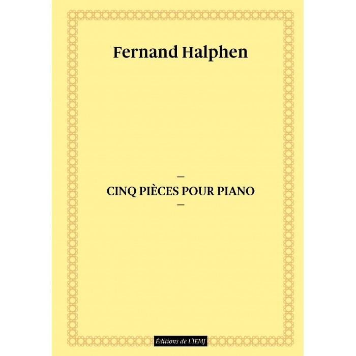 Fernand Halphen - Cinq pièces pour piano