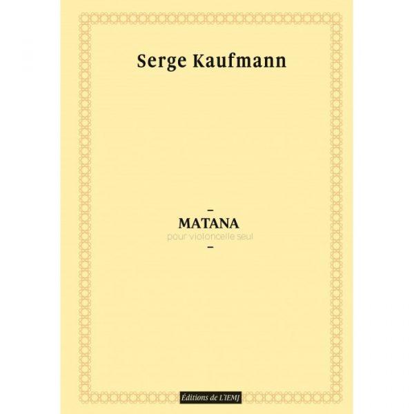 Serge Kaufmann - Matana pour violoncelle seul
