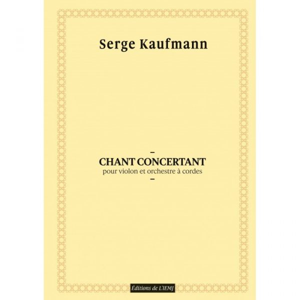 Serge Kaufmann - Chant concertant pour violon et orchestre à cordes