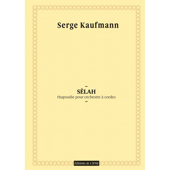 Serge Kaufmann - Sèlah, rhapsodie pour ochestre à cordes - partition imprimée