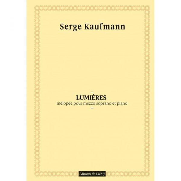 Serge Kaufmann - Lumières, Mélopée pour mezzo soprano et alto